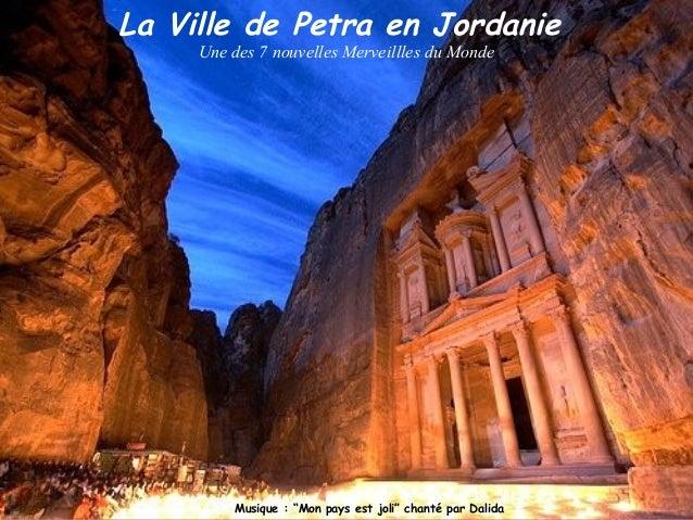 """La Ville de Petra en Jordanie  Une des 7 nouvelles Merveillles du Monde  Musique : """"Mon pays est joli"""" chanté par Dalida"""
