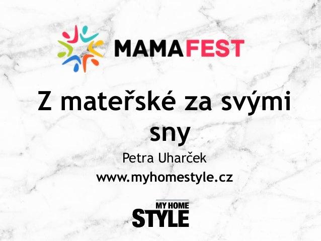 Z mateřské za svými sny Petra Uharček www.myhomestyle.cz