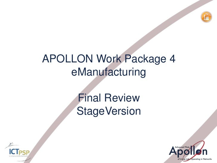APOLLON Work Package 4    eManufacturing     Final Review     StageVersion
