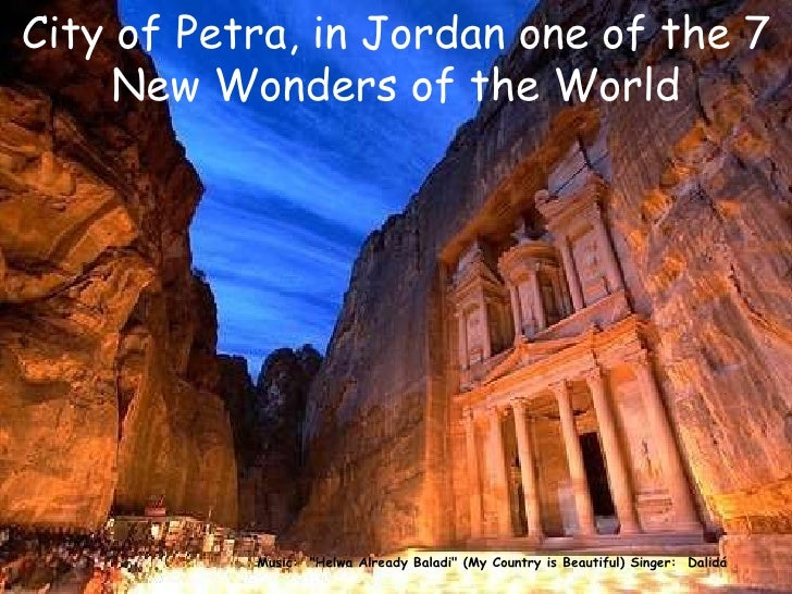 """Music:  """"Helwa Already Baladi"""" (My Country is Beautiful) Singer:  Dalidá  City of Petra, in Jordan one of the 7 ..."""