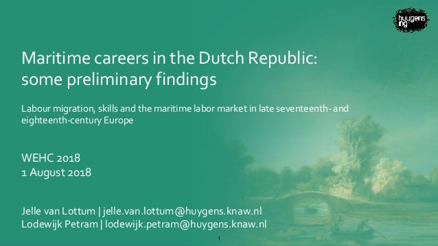 Maritime careers in the Dutch Republic: some preliminary findings Labour migration, skills and the maritime labor market i...