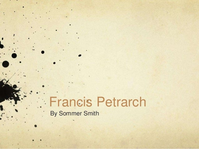 Francis PetrarchBy Sommer Smith