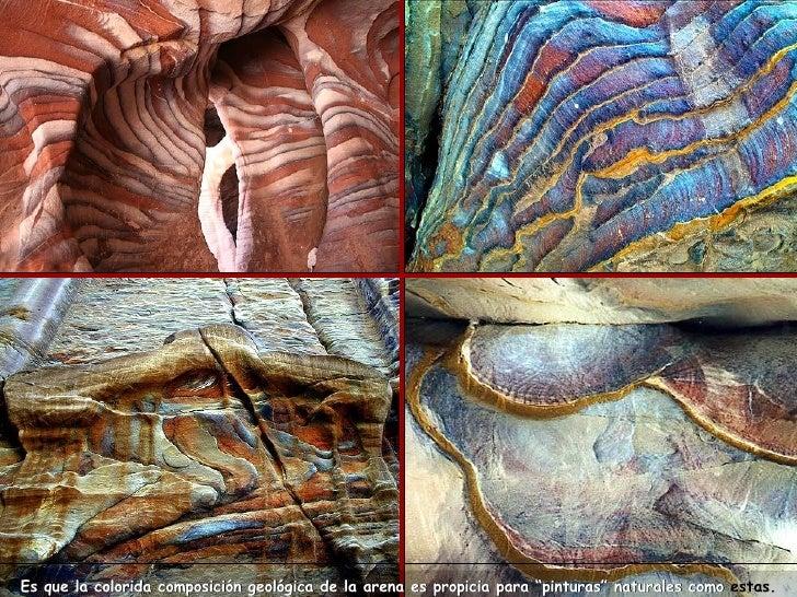 """Es que la colorida composición geológica de la arena es propicia para """"pinturas"""" naturales como  estas."""