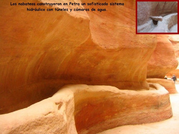 Los nabateos construyeron en Petra un sofisticado sistema hidráulico con túneles y cámaras de agua.