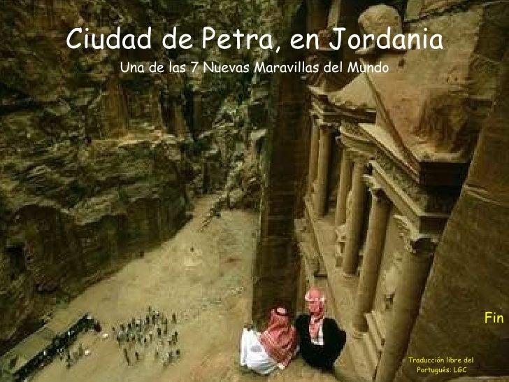 Fin Traducción libre del  Portugués: LGC Ciudad de Petra, en Jordania Una de las 7 Nuevas Maravillas del Mundo