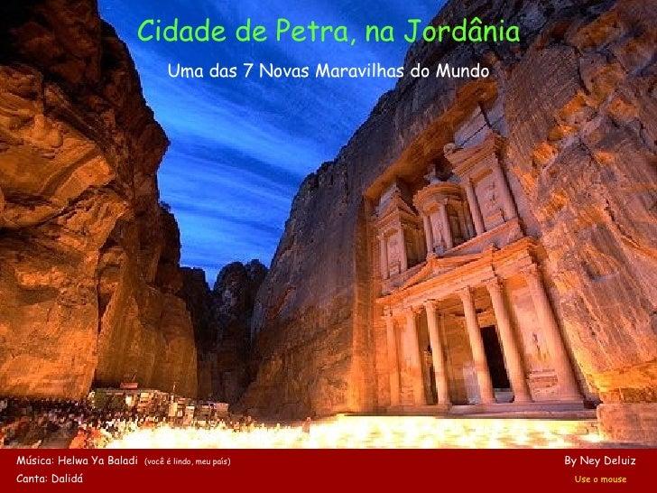 Cidade de Petra, na Jordânia Uma das 7 Novas Maravilhas do Mundo Música: Helwa Ya Baladi  (você é lindo, meu país)   By Ne...