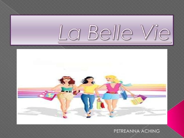 La Belle Vie<br />PETREANNA ACHING<br />