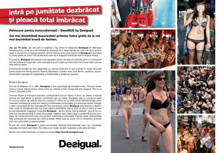 intră pe jumătate dezbrăcatși pleacă total îmbrăcatPetrecere pentru nonconformişti – SemiNUD by Desigual!Cei mai dezinhiba...