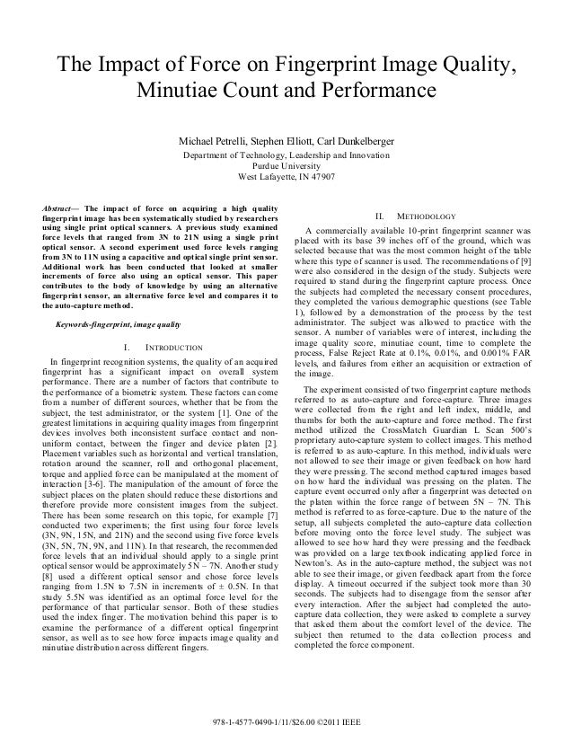 The Impact of Force on Fingerprint Image Quality, Minutiae Count and Performance Michael Petrelli, Stephen Elliott, Carl D...