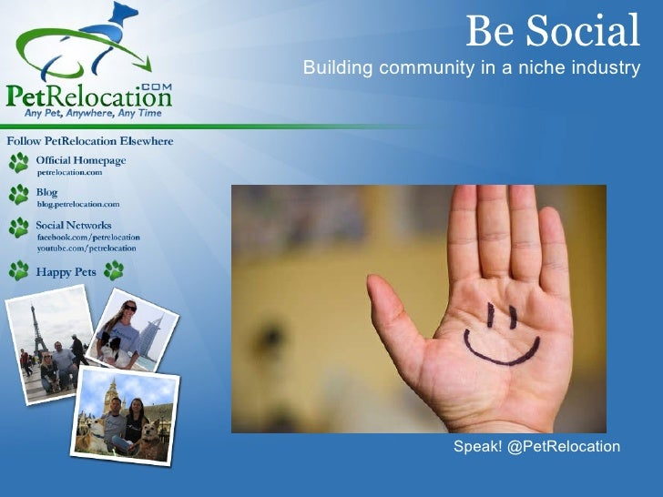 Be Social Building community in a niche industry Speak! @PetRelocation