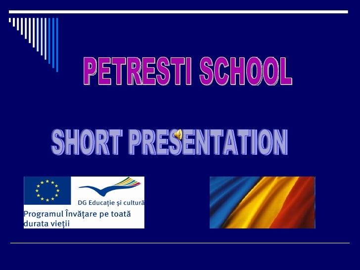 PETRESTI SCHOOL SHORT PRESENTATION