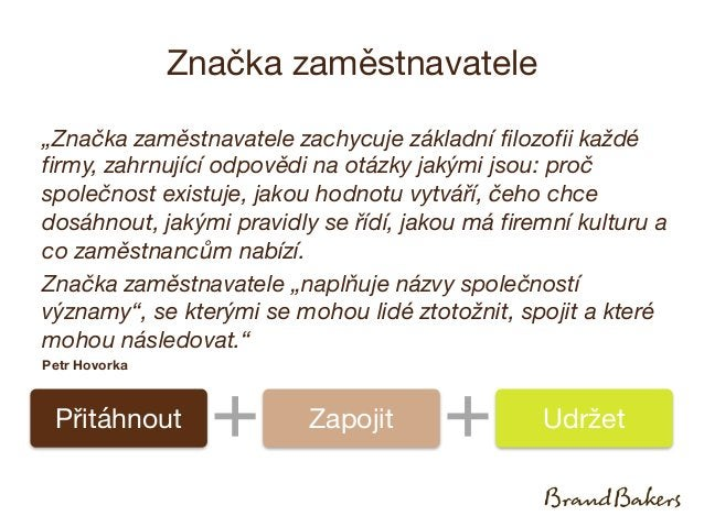 Přínosy značky zaměstnavatele Zdroj: http://www.brandbakers.cz/primo_z_pece/clanek/388 1. Candidates-to-Pool: kolik lidí s...