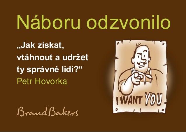 """Náboru odzvonilo """"Jak získat, vtáhnout a udržet ty správné lidi?"""" Petr Hovorka"""