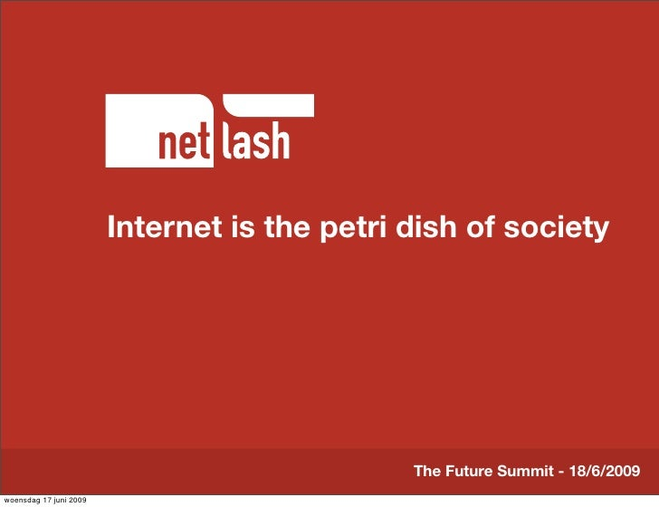 Internet is the petri dish of society Slide 2