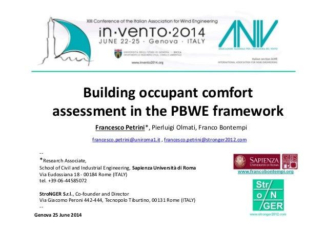 Building occupant comfort assessment in the PBWE framework Francesco Petrini*, Pierluigi Olmati, Franco Bontempi francesco...