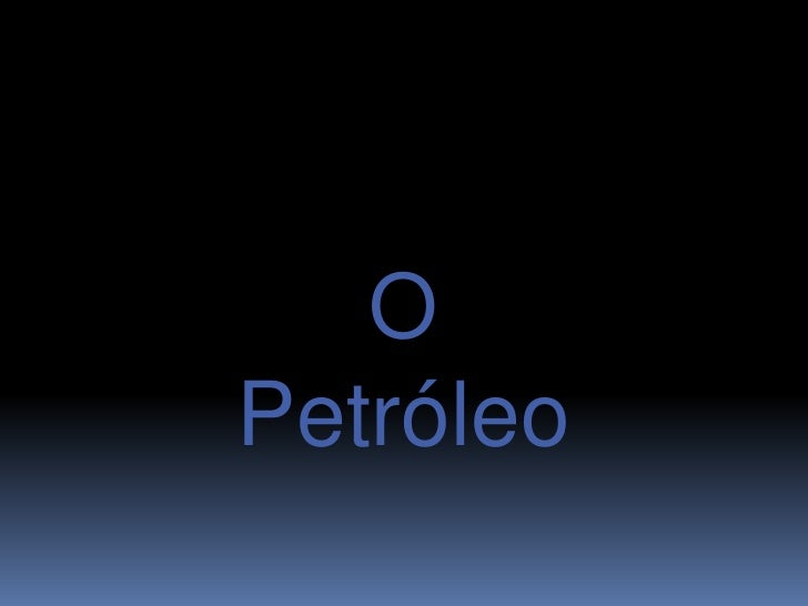 O Petróleo<br />