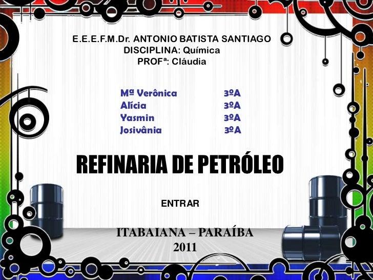 E.E.E.F.M.Dr. ANTONIO BATISTA SANTIAGO           DISCIPLINA: Química               PROFª: Cláudia         Mª Verônica     ...