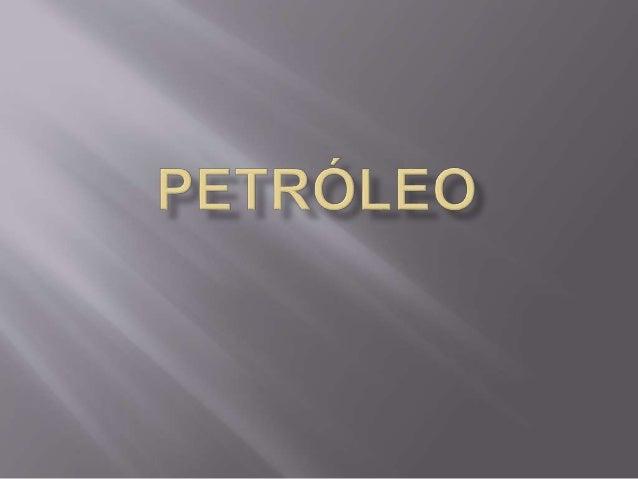 O petróleo é um líquido natural, inflamável, oleoso, de cheiro característico e com densidade menor que a da água. É uma m...