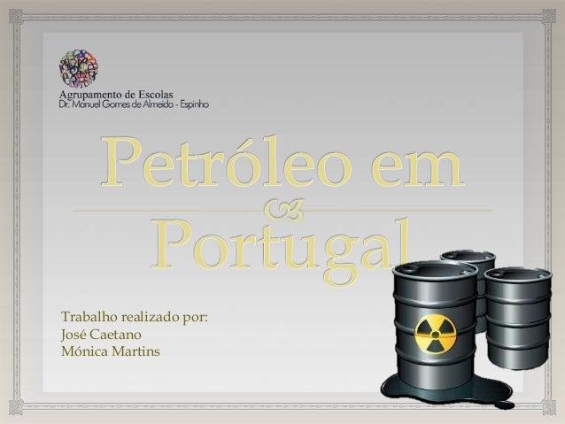 Trabalho realizado por: José Caetano Mónica Martins