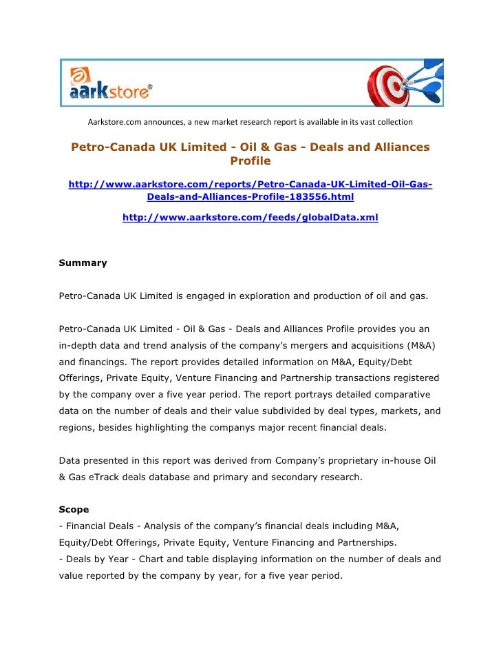 Aarkstore.com announces, a new market research report is available in its vast collection  Petro-Canada UK Limited - Oil &...