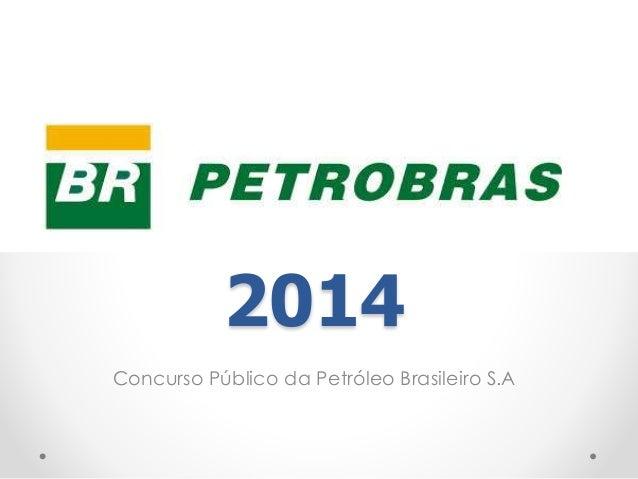 2014  Concurso Público da Petróleo Brasileiro S.A