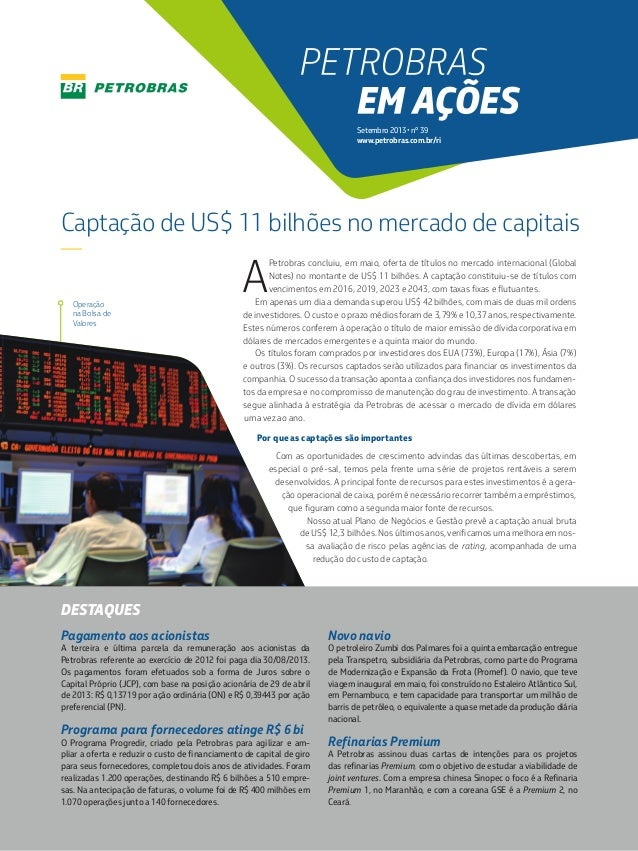 Setembro 2013 • nº 39 www.petrobras.com.br/ri  Captação de US$ 11 bilhões no mercado de capitais —  Operação na Bolsa de V...