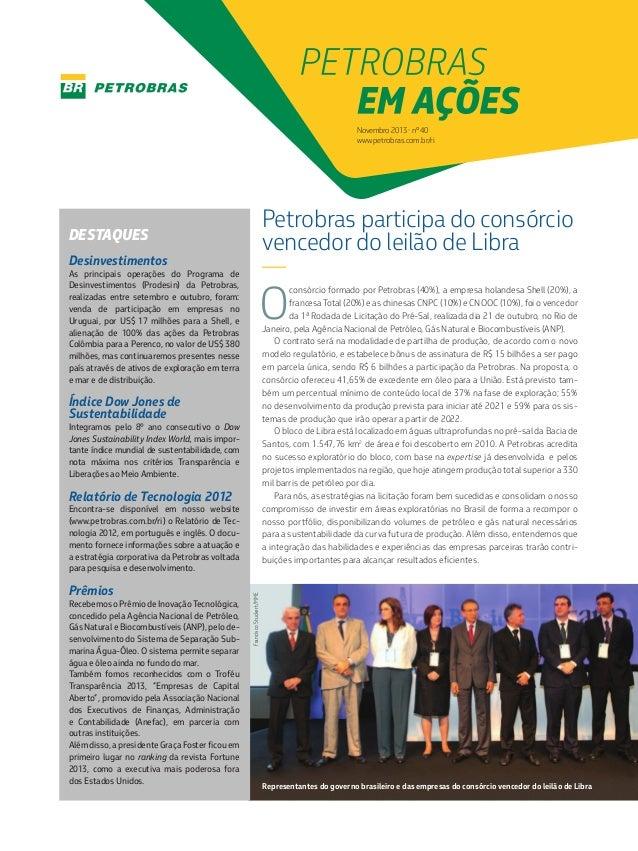 Novembro 2013 • nº 40 www.petrobras.com.br/ri  Petrobras participa do consórcio vencedor do leilão de Libra —  DESTAQUES D...