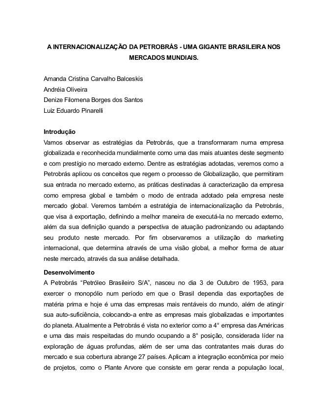 A INTERNACIONALIZAÇÃO DA PETROBRÁS - UMA GIGANTE BRASILEIRA NOS MERCADOS MUNDIAIS. Amanda Cristina Carvalho Balceskis Andr...