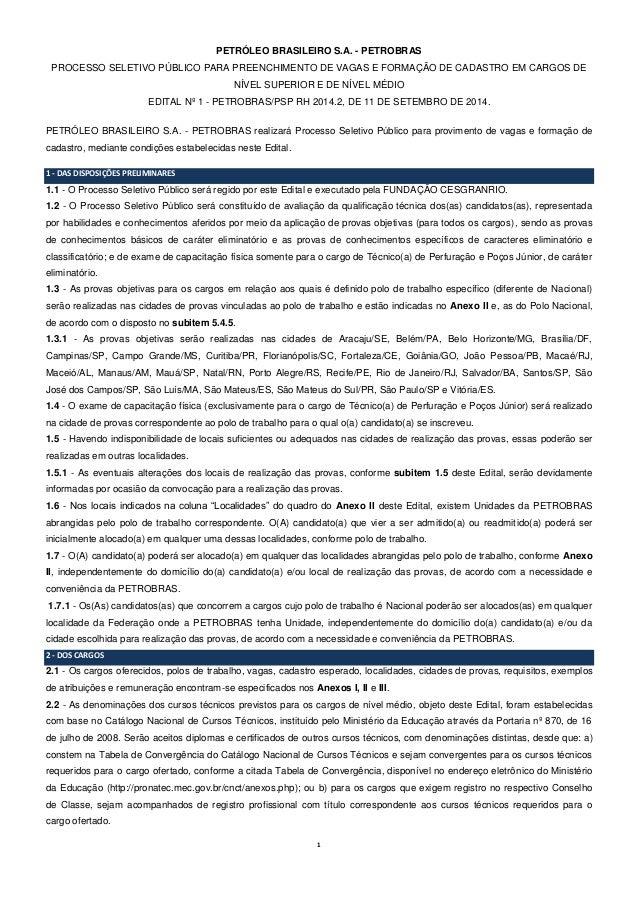 1  PETRÓLEO BRASILEIRO S.A. - PETROBRAS  PROCESSO SELETIVO PÚBLICO PARA PREENCHIMENTO DE VAGAS E FORMAÇÃO DE CADASTRO EM C...