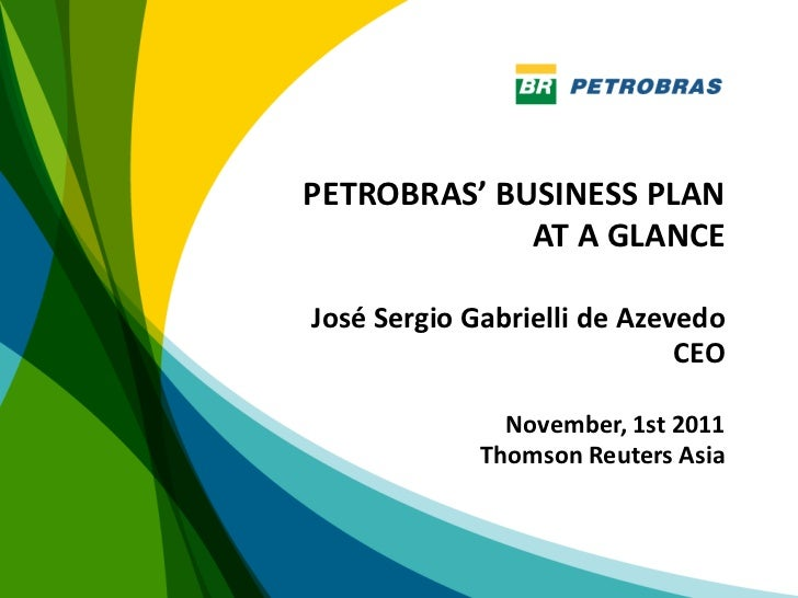 PETROBRAS' BUSINESS PLAN             AT A GLANCEJosé Sergio Gabrielli de Azevedo                             CEO          ...