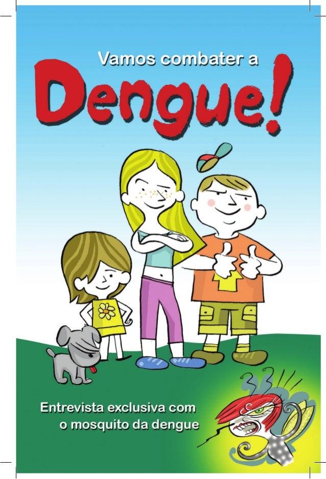 – Como pôde acontecer? – perguntou Marina. Não me lembro de ter tido dengue antes. – Talvez os sintomas da primeira dengue...