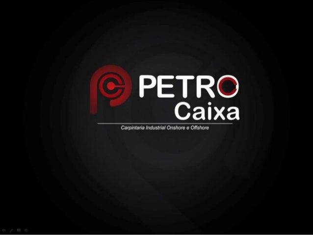 A Indústria PetroCaixa
