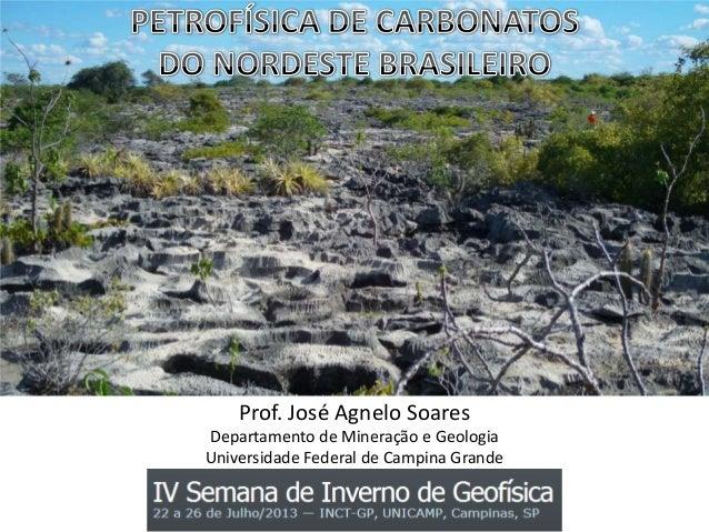 Prof. José Agnelo Soares Departamento de Mineração e Geologia Universidade Federal de Campina Grande