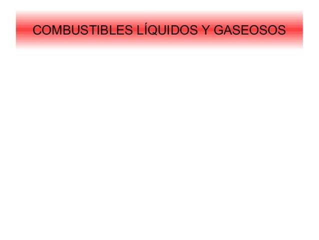 COMBUSTIBLES LÍQUIDOS Y GASEOSOS
