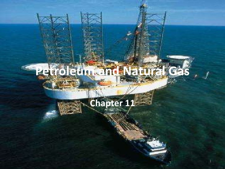 Petroleum and Natural Gas<br />Chapter 11<br />1<br />