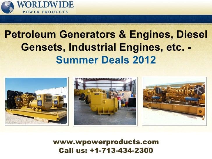 Petroleum Generators & Engines, Diesel   Gensets, Industrial Engines, etc. -         Summer Deals 2012         www.wpowerp...