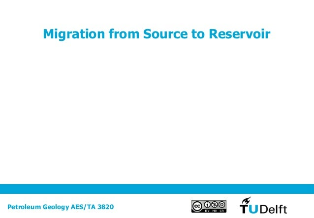 Migration from Source to ReservoirPetroleum Geology AES/TA 3820