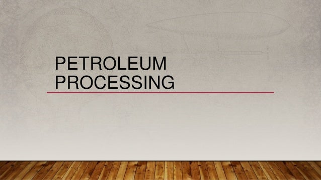 PETROLEUM PROCESSING