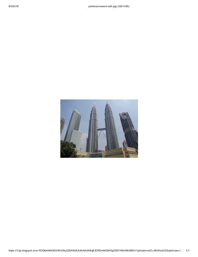 8/3/2018 petronas-towers-with.jpg (320×240) https://3.bp.blogspot.com/-R3QkkhMdXD4/WcH9y3ZEANI/AAAAAAAABqE/ERDmkkGWHg0DEYI...