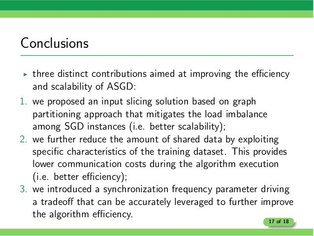 Conclusions I three distinct contributions aimed at improving the e ciency and scalability of ASGD: 1. we proposed an inpu...