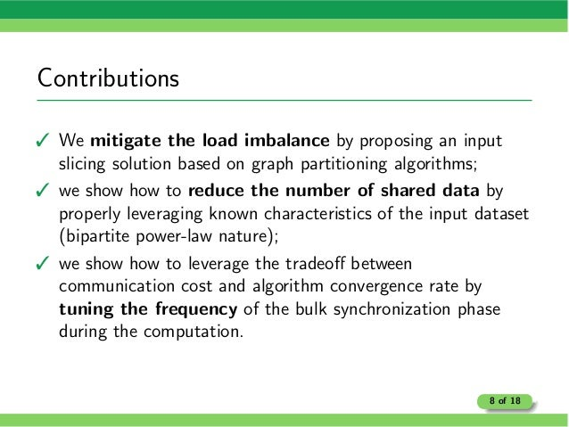 Contributions 3 We mitigate the load imbalance by proposing an input slicing solution based on graph partitioning algorith...