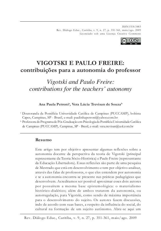 Rev. Diálogo Educ., Curitiba, v. 9, n. 27, p. 351-361, maio/ago. 2009 VIGOTSKI E PAULO FREIRE: contribuições para a autono...
