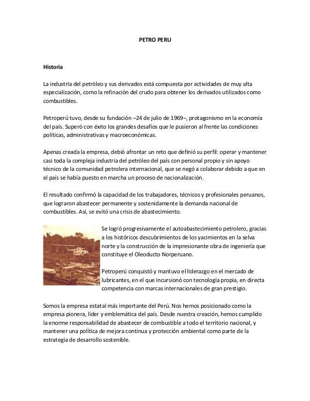 PETRO PERU  Historia La industria del petróleo y sus derivados está compuesta por actividades de muy alta especialización,...