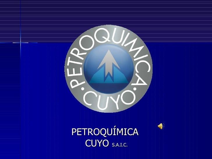 PETROQUÍMICA   CUYO S.A.I.C.
