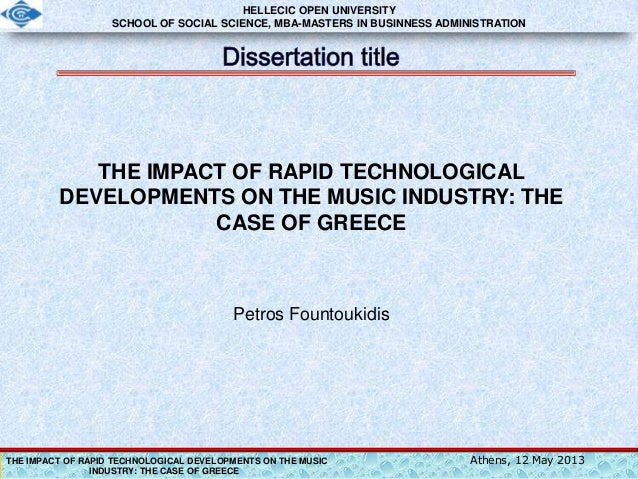 THE IMPACT OF RAPID TECHNOLOGICAL DEVELOPMENTS ON THE MUSICINDUSTRY: THE CASE OF GREECEAthens, 12 May 2013THE IMPACT OF RA...