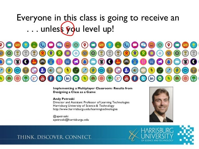 Everyone in this class is going to receive an . . . unless you level up!F Implementing a Multiplayer Classroom: Results fr...