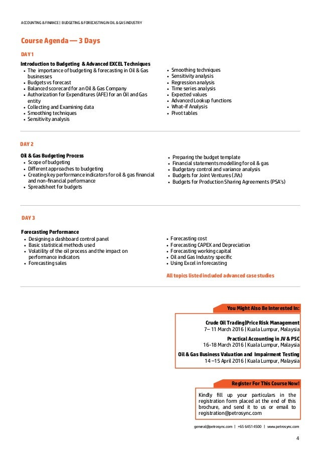 4 ACCOUNTING & FINANCE   BUDGETING & FORECASTING IN OIL & GAS INDUSTRY Course Agenda — 3 Days general@petrosync.com   +65 ...