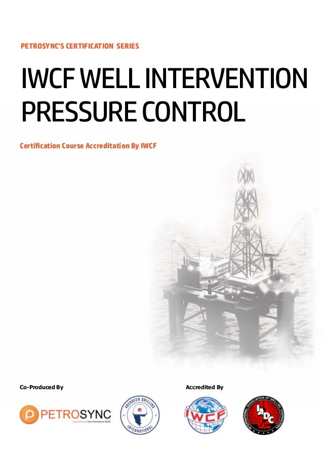PETROSYNC'S CERTIFICATION SERIES Certification Course Accreditation By IWCF IWCFWELLINTERVENTION PRESSURECONTROL Co-Produc...