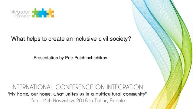 What helps to create an inclusive civil society? Presentation by Petr Potchinchtchikov