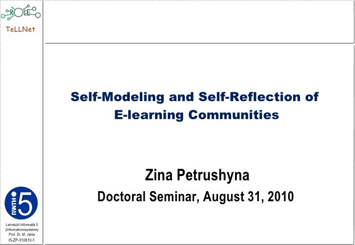 Zina Petrushyna Doctoral Seminar, August 31, 2010  Self-Modeling and Self-Reflection of  E-learning Communities